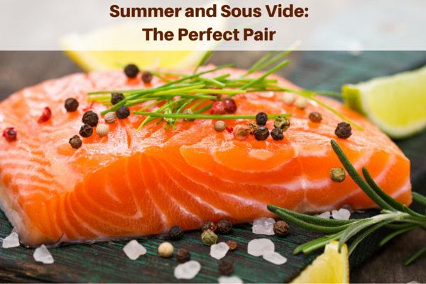 Summer and Sous Vide