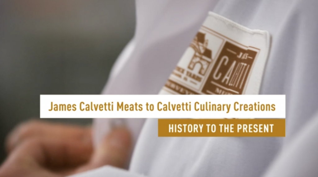 James Calvetti Meats to Calvetti Culinary Creations: Our History to the to Present